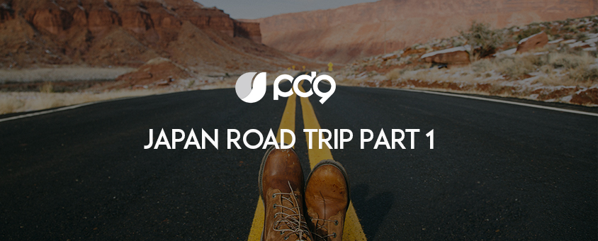 PD9 Japan Road Trip ! Part 1